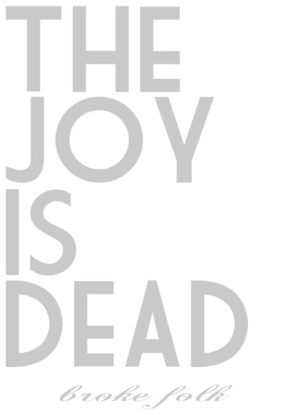 joy-is-dead